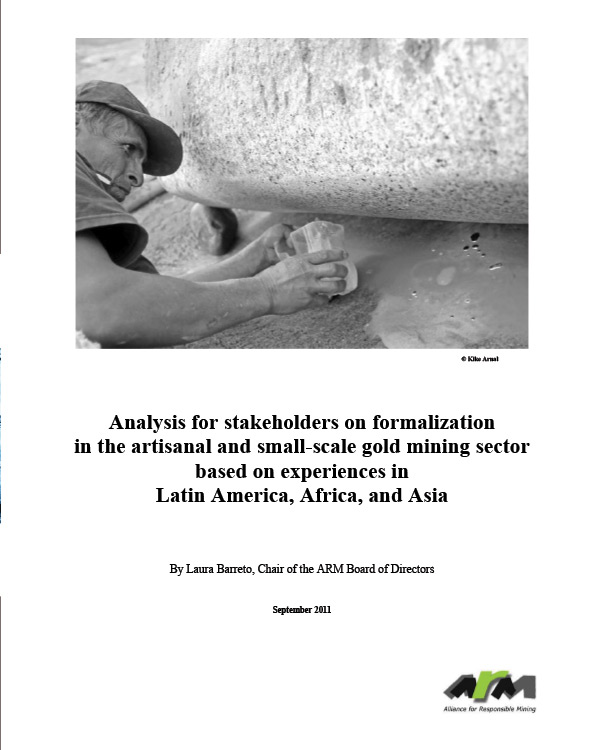 Analysis for stakeholders on formalization in the artisanal and small-scale gold mining sector based on experiences in Latin America, Africa, and Asia