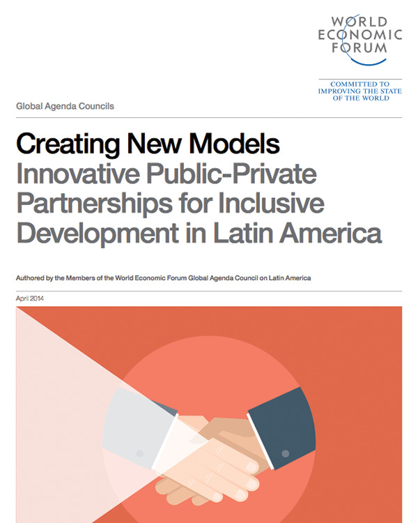 Creating New Models: Innovative Public-Private Partnerships for Inclusive Development in Latin America
