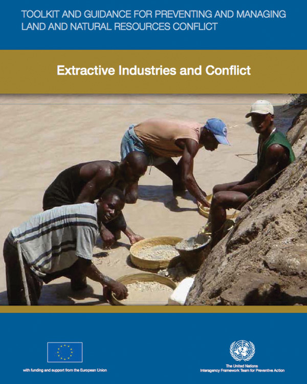 Extractive Industries and Conflict Toolkit and Guidance for Preventing and Managing Land and Natural Resources Conflict
