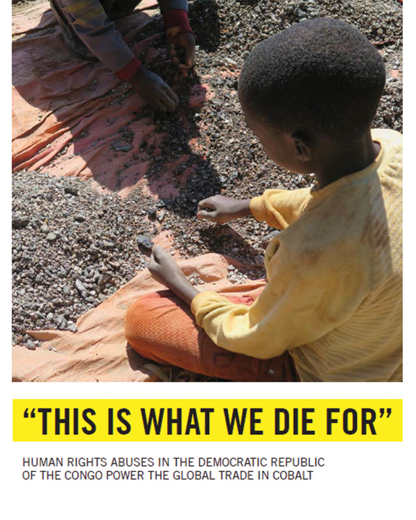 """This is what we die for"": Human Rights Abuses in the Democratic Republic of the Congo Power the Global Trade in Cobalt"