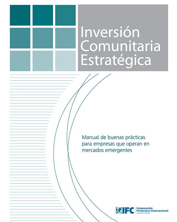Inversión Comunitaria E stratégica: Manual de buenas prácticas para empresas que operan en mercados emergentes [Spanish Version – Quick Guide]