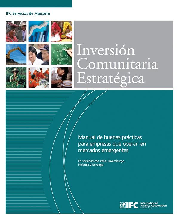 Inversión Comunitaria E stratégica: Manual de buenas prácticas para empresas que operan en mercados emergentes [Spanish Version]