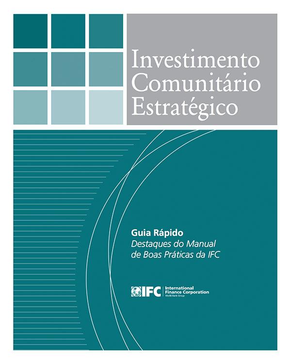 Investimento Comunitário Estratégico: Guia Rápido Destaques do Manual de Boas Práticas da IFC [Portuguese Version – Quick Guide]