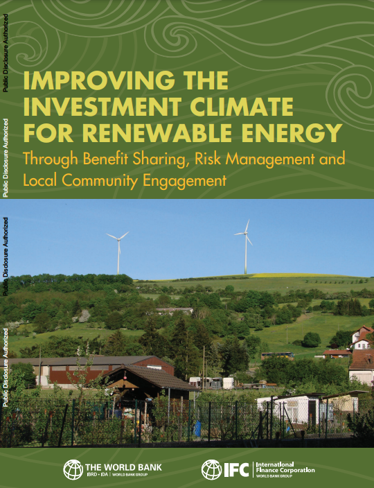 Improving the Investment Climate for Renewable Energy: Through Benefit Sharing, Risk Management, and Local Community Engagement